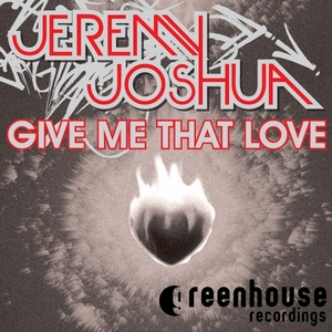 JOSHUA, Jeremy - Give Me That Love
