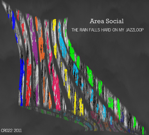 AREA SOCIAL - The Rain Falls Hard On My Jazz Loop