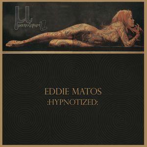 MATOS, Eddie - Hypnotized