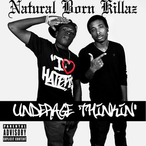 NATURAL BORN KILLAZ - Underage Thinkin'