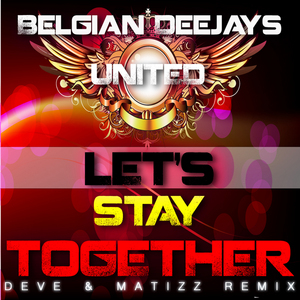 BELGIAN DEEJAYS UNITED feat DEVE & MATIZZ - Let's Stay Together
