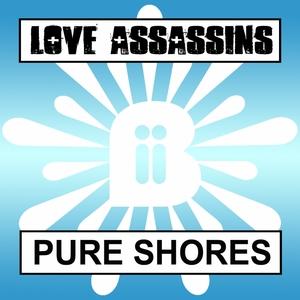 LOVE ASSASSINS - Pure Shores