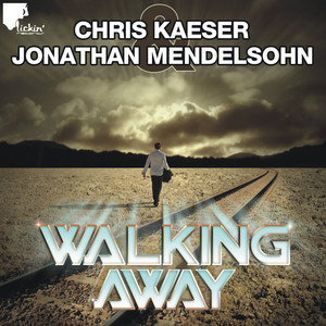 KAESER, Chris/JONATHAN MENDELSOHN - Walking Away