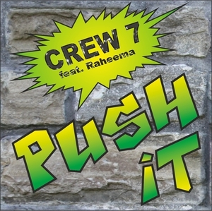 CREW 7 feat RAHEEMA - Push It