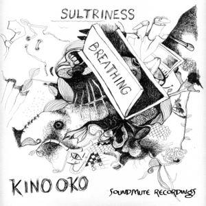 KINO OKO - Sultriness Breathing