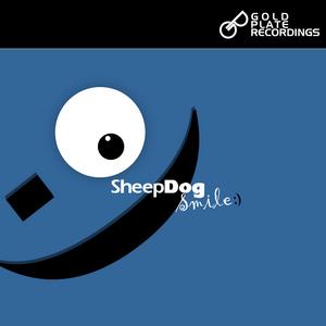 SHEEPDOG - Smile :)