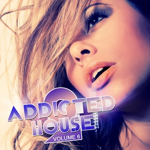 VARIOUS - Addicted 2 House (Volume 6)