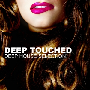 VARIOUS - Deep Touched (Deep House Selection)
