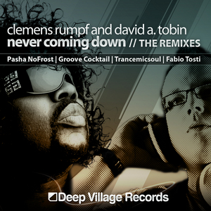 RUMPF, Clemens/DAVID A TOBIN - Never Coming Down Remixes