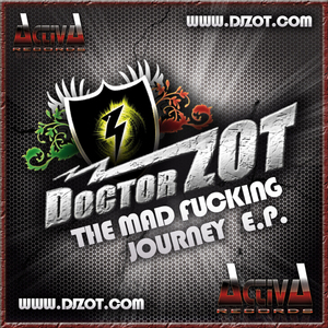 DOCTOR ZOT - The Mad Fucking Journey EP