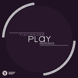 FULLHOUSE - Play (remixes)