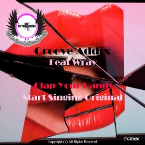 GROOVE ADDIX feat WRAY - Clap Your Hands