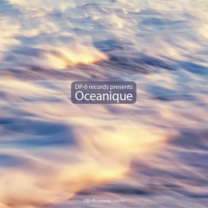 DP 6/DIRIGIBLE 5 - DP 6 Records Presents Oceanique