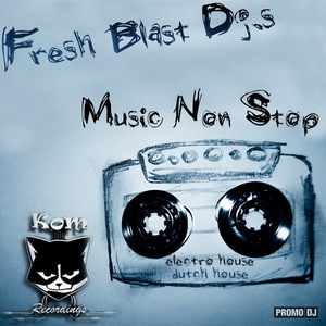 FRESH BLAST DJS - Music Non Stop