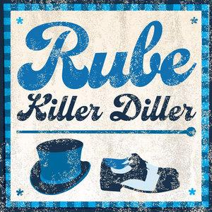 RUBE - Killer Diller EP