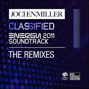 MILLER, Jochen - Classified (Energy 2011 Soundtrack) (The remixes)