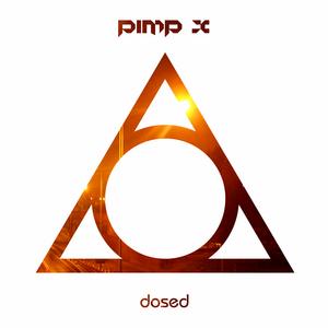 pimp X - DOsed