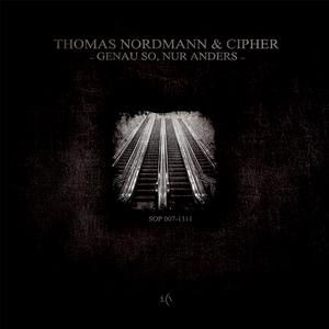 THOMAS NORDMANN/CIPHER - Genau So, Nur Anders