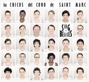 LOS CHICOS DEL CORO DE SAINT MARC - Sing The Beatles