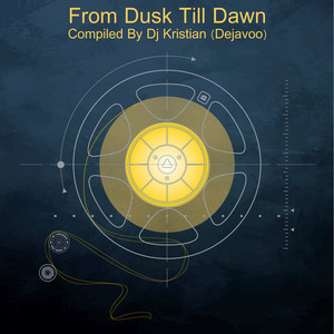 VARIOUS - From Dusk Till Dawn - Compiled By Dj Kristian (Dejavoo)