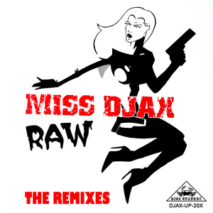 MISS DJAX - Raw - The Remixes