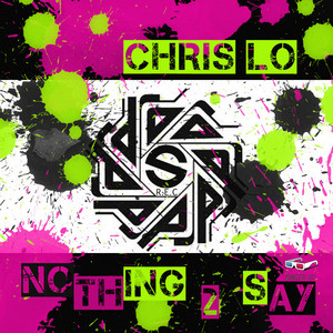 LO, Chris - Nothing 2 Say