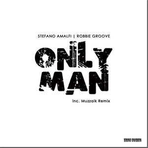 AMALFI, Stefano/ROBBIE GROOVE - Only Man