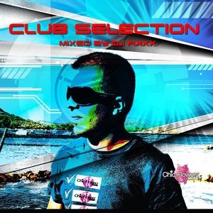 DJ RAXX/VARIOUS - Club Selection (mixed by DJ Raxx)