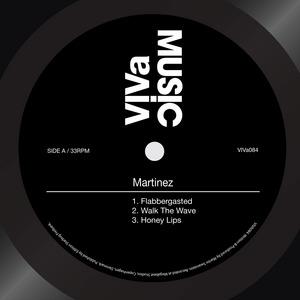 MARTINEZ - Flabbergasted EP