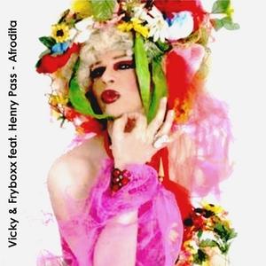 VICKY/FRYBOXX feat HENRY PASS - Afrodita