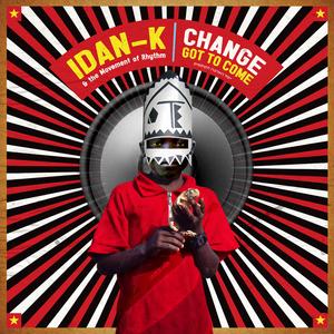 IDAN K & THE MOVEMENT OF RHYTHM - Change Got To Come (remixes EP)
