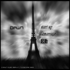 DAWN (DAWN MUSIC BERLIN) - Start Up