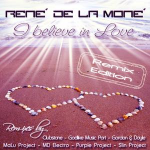 RENE DE LA MONE - I Believe In Love (Remix Edition)