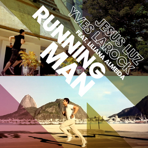 LUZ, Jesus/YVES LAROCK feat LILIANA ALMEIDA - Running Man