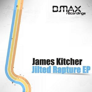 KITCHER, James - Jilted Rapture EP