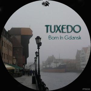 TUXEDO - Born In Gdansk