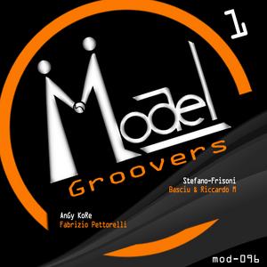 FRISONI, Stefano/BASCIU & RICCARDO M/ANGY KORE/FABRIZIO PETTORELLI - Model Groovers 1