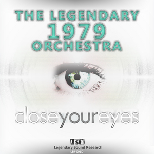 LEGENDARY 1979 ORCHESTRA, The - Close Your Eyes