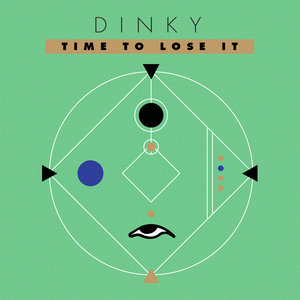 DINKY - Time To Lose It