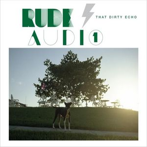 RUDE AUDIO - That Dirty Echo