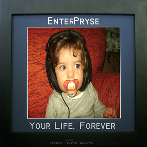 ENTERPRYSE - Your Life/Forever