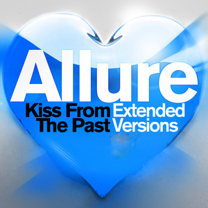ALLURE - Kiss From The Past (Extended Versions)