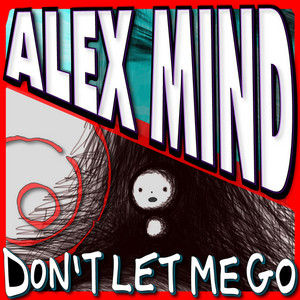 MIND, Alex feat MEZTO & JESS - Don't Let Me Go