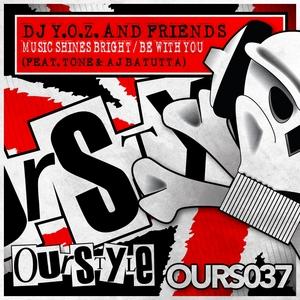 DJ YOZ & FRIENDS - Music Shines Bright