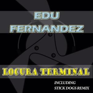 FERNANDEZ, Edu - Locura Terminal