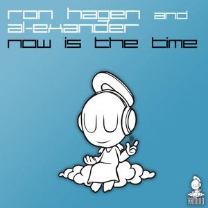 HAGEN, Ron & AL EXANDER - Now Is The Time