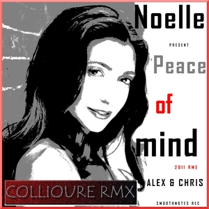 ALEX & CHRIS/COLLIOURE feat NOELLE - Peace Of Mind