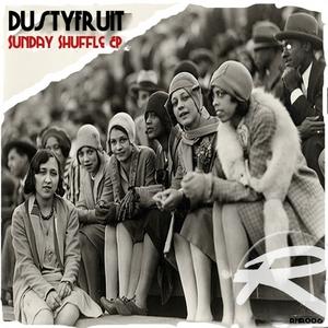 DUSTYFRUIT - Sunday Shuffle EP