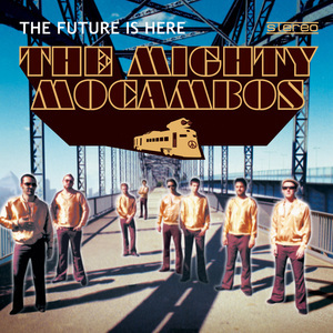 MIGHTY MOCAMBOS, The - The Future Is Here