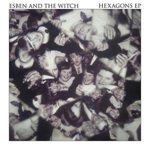 ESBEN & THE WITCH - Hexagons EP
